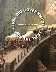 How Big Government Won the West book cover